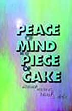 Peace of Mind Is a Piece of Cake by Joseph…