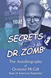 McGill, Ormond: Secrets of Dr. Zomb: The Autobiography of Ormond McGill, Dean of American Hypnotists