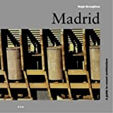 Broughton, Hugh: Madrid: A Guide to Recent Architecture