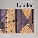 Hardingham, Samantha: London: A Guide to Recent Architecture