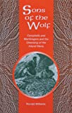 Williams, Ronald: Sons of the Wolf: Campbells and MacGregors and the Cleansing of the Inland Glens