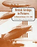 Abbott, Patrick: British Airships in Pictures: An Illustrated History 1784-1998