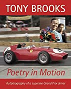 Tony Brooks: Poetry in Motion: Autobiography…
