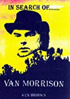 In Search of Van Morrison by Ken Brooks