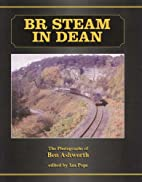 BR Steam in Dean: The Photographs of Ben…