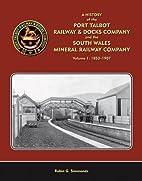 A History of the Port Talbot Railway & Docks…