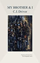 My Brother and I by C.J. Driver