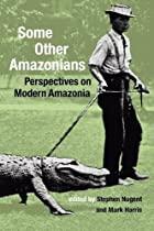 Some Other Amazonians: Perspectives On…
