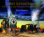 Lost Leviathans; the world's last working…