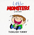 Ticklish Timmy (Little Monsters) by Tony…