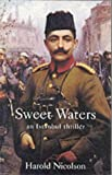 Nicolson, Harold George: Sweet Waters: An Instanbul Thriller