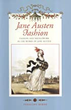 Jane Austen Fashion: Fashion and Needlework…