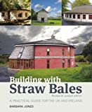 Jones, Barbara: Building with Straw Bales: A Practical Guide for the UK & Ireland