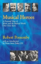 Musical Heroes: A Personal View of Music and…