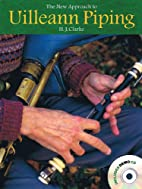 The New Approach To Uilleann Piping…