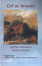 Cof Ac Arwydd: Ysgrifau Ar Waldo Williams by…