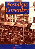 Nostalgic Coventry (Memories) by Lee Beesley