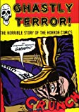 Sennitt, Grant: Ghastly Terror: The Horrible Story of the Horror Comics