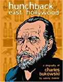 Malone, Aubrey: The Hunchback of East Hollywood : A Biography of Charles Bukowski