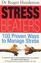 Stress Beaters: 100 Proven Ways to Manage…