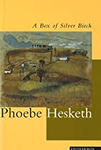 A Box of Silver Birch by Phoebe Hesketh