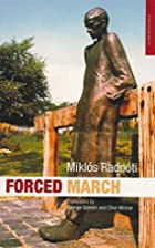 Forced March: Selected Poems by Miklós…