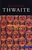 Anthony Thwaite: Selected Poems 1956-1996