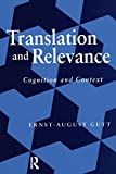 Ernst-August Gutt: Translation and Relevance: Cognition and Context