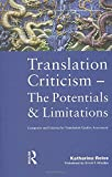 Reiss, Katharina: Translation Criticism: Potential and Limitations - Categories and Criteria for Translation Qulaity Assessment