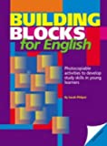 Philpot, Sarah: Building Blocks for English: Photocopiable Activities to Develop Study Skills in Young Learners