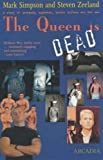 Mark Simpson: The Queen is Dead: A Story of Jarheads, Eggheads, Serial Killers and Bad Sex