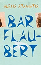 Bar Flaubert by Alexis Stamatis