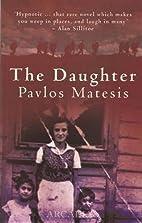 The Daughter by Pavlos Matesis