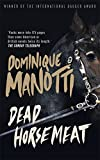 Manotti, Dominique: Dead Horsemeat