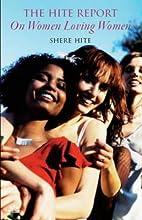 The Hite Report on Women Loving Women by…
