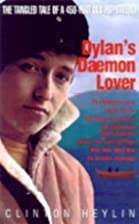 Dylan's Daemon Lover: The Tangled Tale of a…