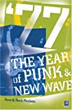 Poulsen, Henrik Bech: 77 the Year of Punk & New Wave