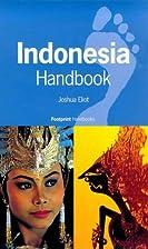 Indonesia handbook / Joshua Eliot, Jane…