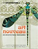 Papadakis, Andreas: Art Nouveau : An Architectural Indulgence
