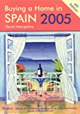Hampshire, David: Buying A Home In Spain 2005: A Survival Handbook