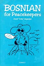 Bosnian for Peacekeepers by Jusuf Jaganjac