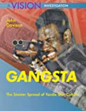 Davison, John: Gangsta: The Sinister Spread of Yardie Gun Culture