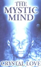 The Mystic Mind by Crystal Love