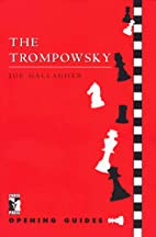 The Trompowsky (Chess Press Opening Guides)…