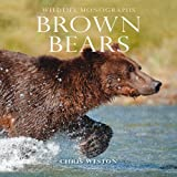 Weston, Chris: Brown Bears (Wildlife Monographs)