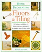 Home Decorating: Floors and Tiling (Home…
