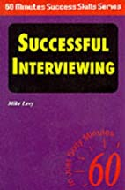 Successful Interviewing!: In Just Sixty…