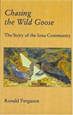 Chasing the Wild Goose by Ron Ferguson