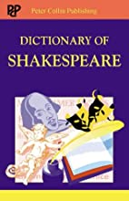 Dictionary of Shakespeare by Louise…