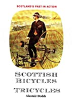 Scottish Bicycles & Tricycles by Alastair…